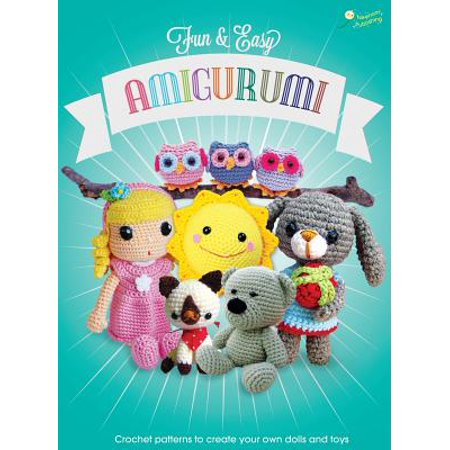 Amigurumi Crochet Patterns: Fun and Easy Amigurumi: Crochet patterns to create your own dolls and toys (Hardcover) - Free Crochet Doll Patterns