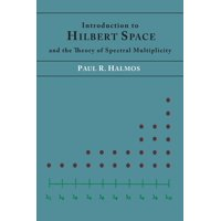 Introduction to Hilbert Space and the Theory of Spectral Multiplicity (Paperback)