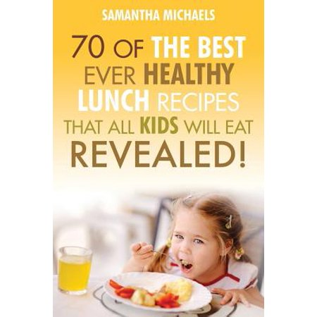 Kids Recipes Books : 70 of the Best Ever Breakfast Recipes That All Kids Will