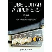 Tube Guitar Amplifiers Volume 1