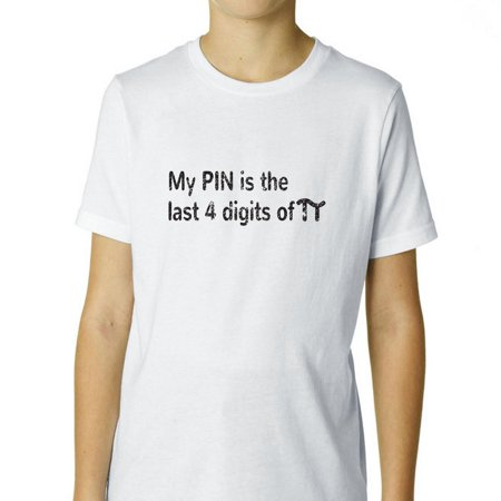 My PIN is the last 4 digits of Pi - Funny Math Humor Boy's Cotton Youth  T-Shirt