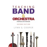 Teaching Band and Orchestra : Methods and Materials