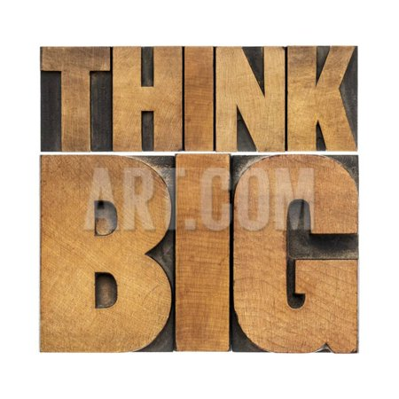 Think Big Motivational Phrase - Isolated Text Abstract - Letterpress Wood Type Printing Blocks Print Wall Art By