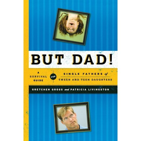 But Dad! : A Survival Guide for Single Fathers of Tween and Teen Daughters - Movies For Tweens