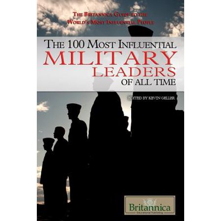 The 100 Most Influential Military Leaders of All Time -