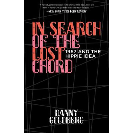 In Search of the Lost Chord : 1967 and the Hippie
