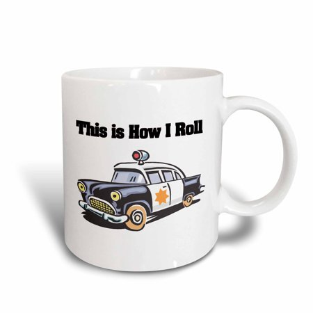 3dRose This Is How I Roll Police Cop Car, Ceramic Mug, 15-ounce