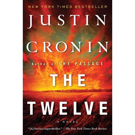 The Twelve (Book Two of The Passage Trilogy) : A Novel