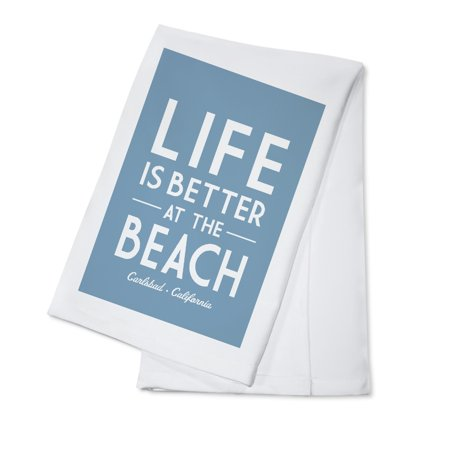 Carlsbad  California   Life Is Better At The Beach   Simply Said   Lantern Press Artwork  100  Cotton Kitchen Towel
