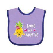 I Love My Auntie with Pineapple Baby Bib