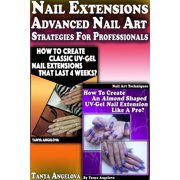Nail Extensions: Advanced Nail Art Strategies For Professionals - eBook