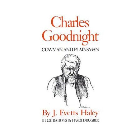 Charles Goodnight  Cowman And Plainsman