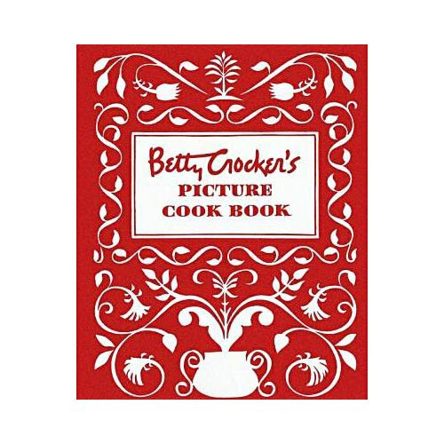 Betty Crocker's Picture Cookbook: The Original 1950 Classic