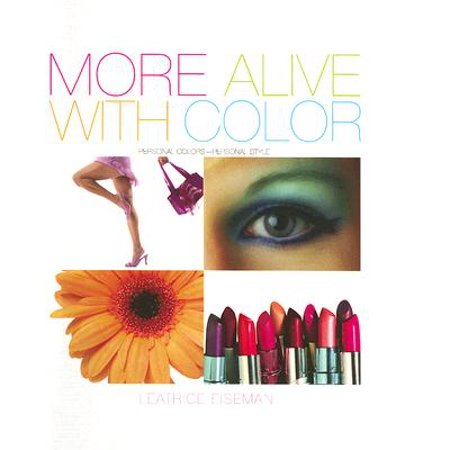 More Alive with Color : Personal Colors--Personal (Health And Beauty For Life Alexandria Va)