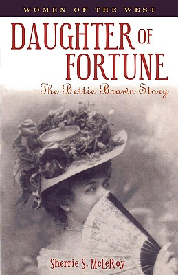 Daughter of Fortune: The Bettie Brown Story (Women of the West (Republic of Texas))