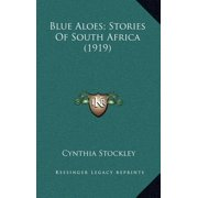 Blue Aloes; Stories of South Africa (1919)