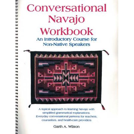Conversational Navajo Workbook : An Introductory Course for Non-Native Speakers