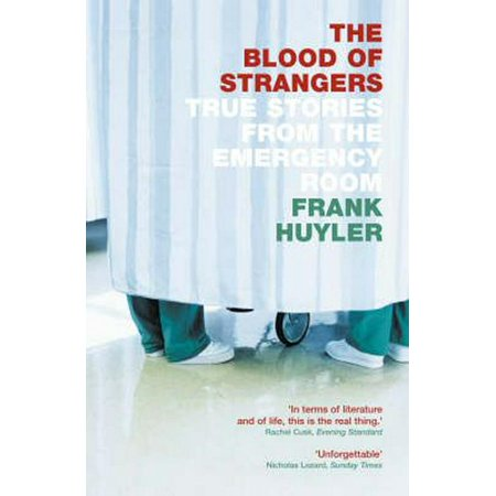 The Blood of Strangers: True Stories from the Emergency Room (Paperback) (Emergency Roof)