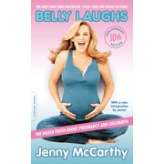Belly Laughs, 10th anniversary edition : The Naked Truth about Pregnancy and Childbirth