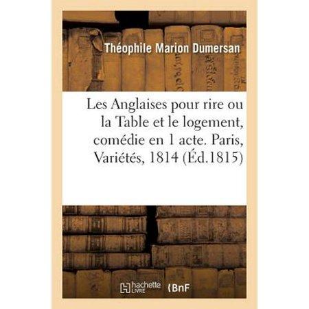 Les Anglaises Pour Rire Ou La Table Et Le Logement, Com Die En 1 Acte. Paris, Vari T S,