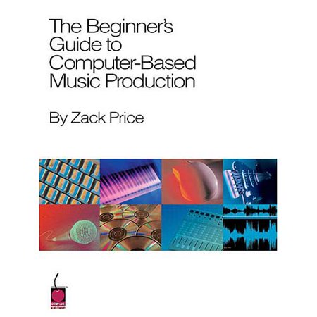 The Beginners Guide To Computer-Based Music Production