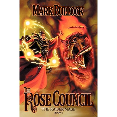 The Rose Council : The Kaiser Mage