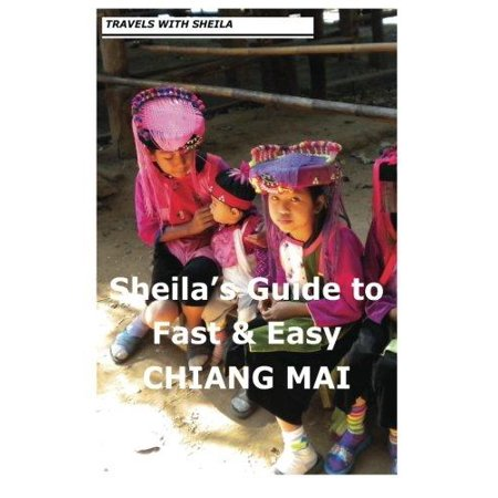 Sheilas Guide To Fast   Easy Chiang Mai