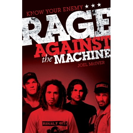 Know Your Enemy: The Story of Rage Against the Machine -