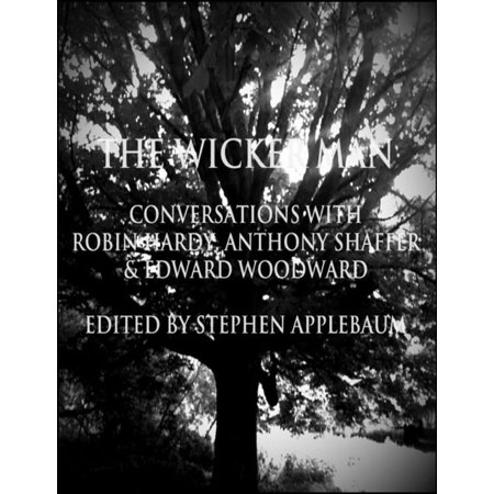 The Wicker Man: Conversations with Robin Hardy, Anthony Shaffer & Edward Woodward - eBook ()
