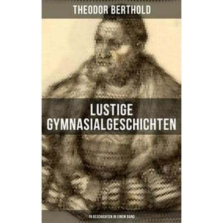 Lustige Gymnasialgeschichten von Theodor Berthold (19 Geschichten in einem Band) - eBook](Lustige Gruselgeschichte Halloween)