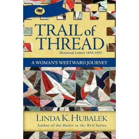 Trail of Thread : A Woman's Westward (Westward Journey Nickels)