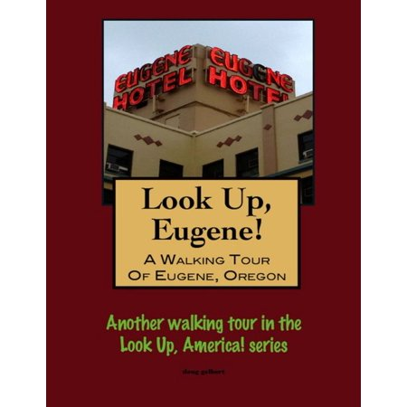 Look Up, Eugene! A Walking Tour of Eugene, Oregon - eBook - Party City Eugene Oregon