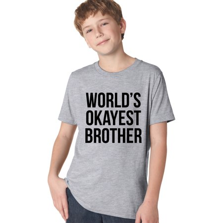 Youth Worlds Okayest Brother Shirt Funny T shirts Big Brother Sister Gifts for Kids (Funny Brother And Sister Halloween Costumes)