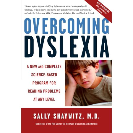 Overcoming Dyslexia : A New and Complete Science-Based Program for Reading Problems at Any
