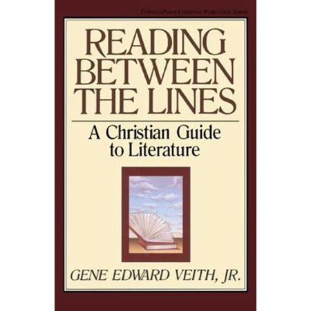 Reading Between the Lines: A Christian Guide to Literature -