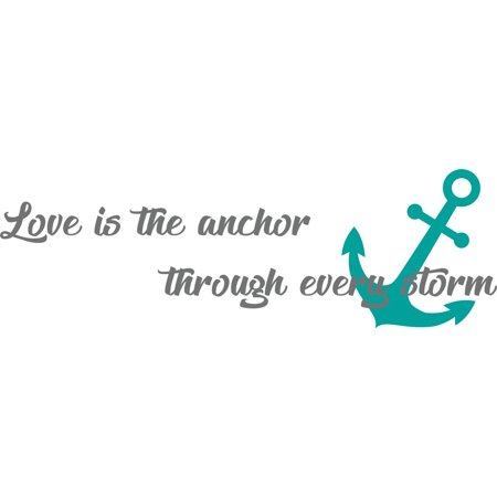 Love Is The Anchor Through Every Storm Quote Design Picture Art Mural Custom Wall Decal Vinyl Sticker 8 Inches X 24 Inches (Love Paper Design Decal)