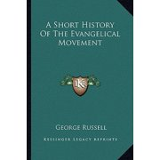 A Short History of the Evangelical Movement