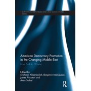 American Democracy Promotion in the Changing Middle East - eBook