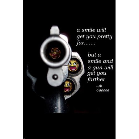 (Al Capone Quote Poster Smiles Gangster Guns Will Get You Far Funny 24X36)