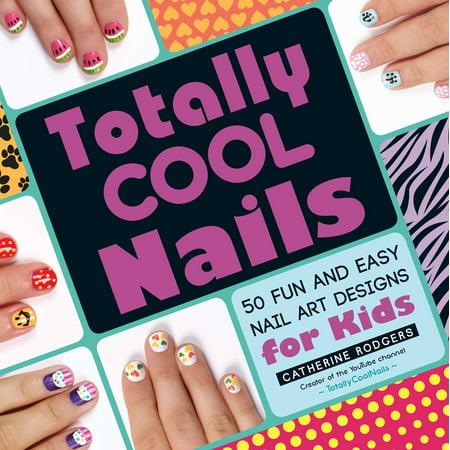 Totally Cool Nails : 50 Fun and Easy Nail Art Designs for - Cool And Easy Halloween Nail Designs