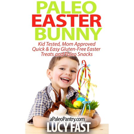 Quick Easy Halloween Snack Ideas (Paleo Easter Bunny: Kid Tested, Mom Approved - Quick & Easy Gluten-Free Easter Treats and Paleo Snacks -)