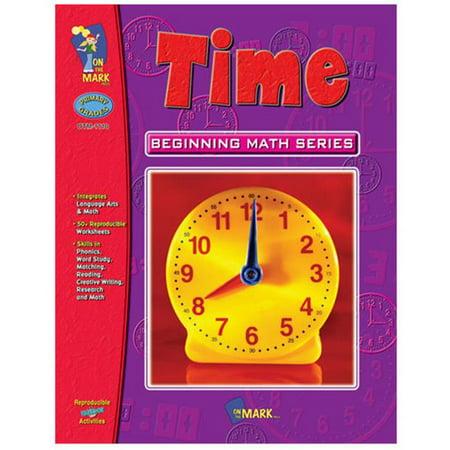Beginning Math Series - On The Mark Press OTM1110 Time Beginning Math Series Gr. 1-3