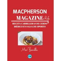Macpherson Magazine Chef's - Receta Carrilleras de cerdo ibérico en salsa de Oporto (Hardcover)
