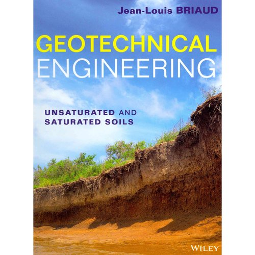 Geotechnical Engineering: Unsaturated and Saturated Soils