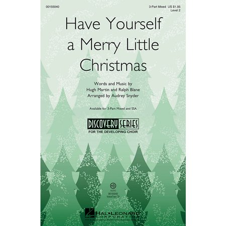 Hal Leonard Have Yourself a Merry Little Christmas (Discovery Level 2) 3-Part Mixed arranged by Audrey