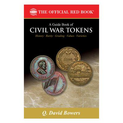 A Token Of Appreciation (A Guide Book of Civil War Tokens : Patriotic Tokens and Store Cards, 1861-1865 and Related)