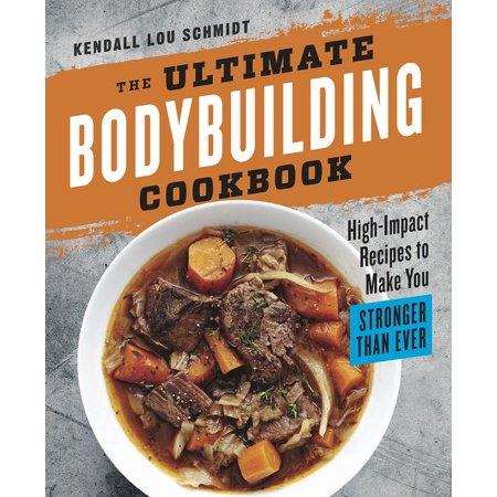 The Ultimate Bodybuilding Cookbook (Paperback)