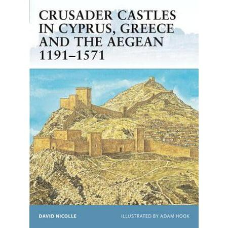 Crusader Castle (Crusader Castles in Cyprus, Greece and the Aegean 1191–1571 - eBook)