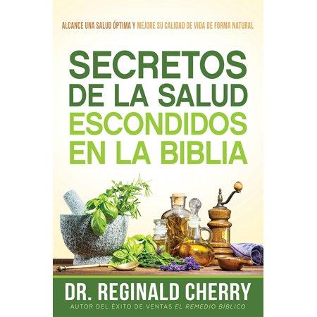 Secretos de la salud escondidos en la Biblia /  Hidden Bible Health Secrets : Alcance una salud óptima y mejore su calidad de vida de forma natural (Mejores Juguetes De Halloween)