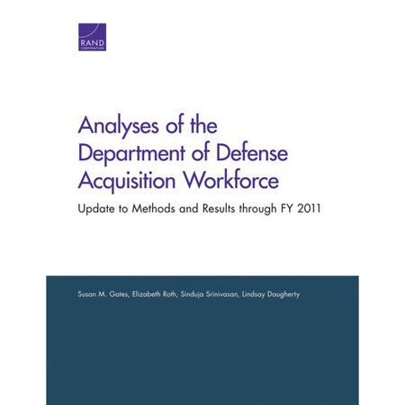Analyses of the Department of Defense Acquisition Workforce : Update to Methods and Results Through Fy